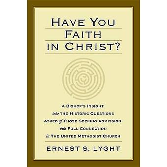 Har du tro på Kristus en biskopar inblick i de historiska frågorna bad för dem som söker inträde i Full anslutning i USA träffade av Lyght & Ernest S.