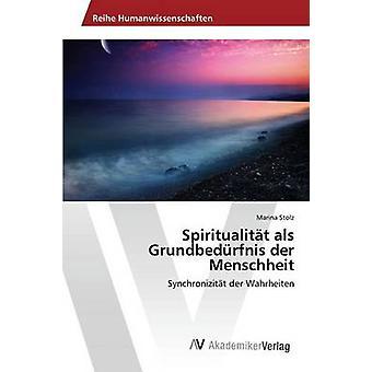 Spiritualitt ALS Grundbedrfnis der Menschheit by Stolz Marina