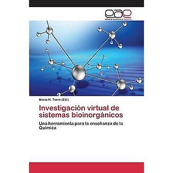 Investigacin virtueel de sistemas bioinorgnicos door Torre Mara H.