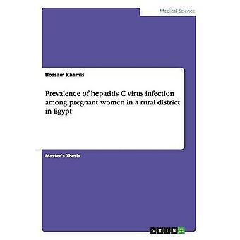 Utbredelsen av hepatitt C-smitte blant gravide kvinner i et landlig distrikt i Egypt av Khamis & Hossam Hassan