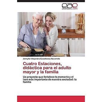Cuatro Estaciones Didactica Para El Adulto ordfører y La Familia av Castellanos Navarrete Jennyfer Alejandra