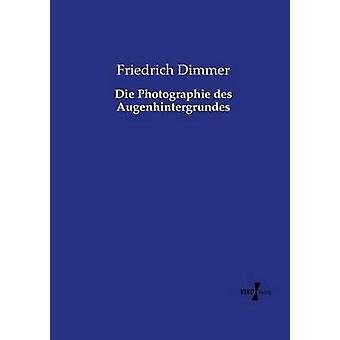 Die Photographie des Augenhintergrundes av Dimmer & Friedrich