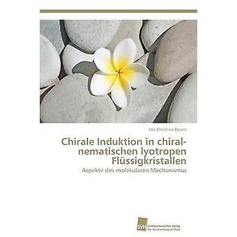 Chirale Induktion in chiralnematischen lyotropen Flssigkristallen door Dawin Ute Christine
