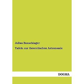 Tafeln Zur Theoretischen Astronomie door Bauschinger & Julius