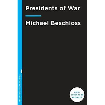 Presidents of War by Presidents of War - 9780307409607 Book