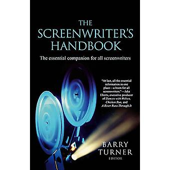 The Screenwriter's Handbook - The Essential Companion for All Screenwr