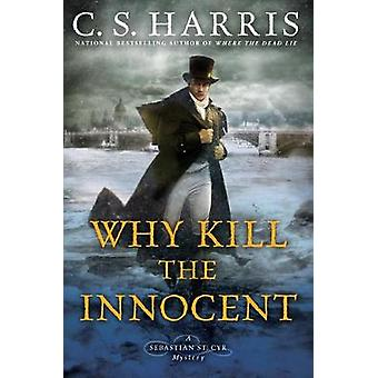 Why Kill The Innocent by C.S. Harris - 9780399585623 Book
