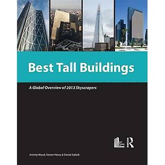 Best Tall Buildings 2013 - CTBUH International Award Winning Projects