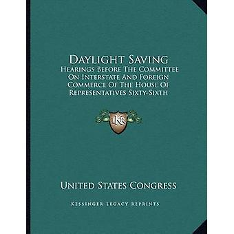 Daylight Saving - Hearings Before the Committee on Interstate and Fore