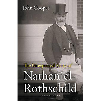 The Unexpected Story of Nathaniel Rothschild by John Cooper - 9781472