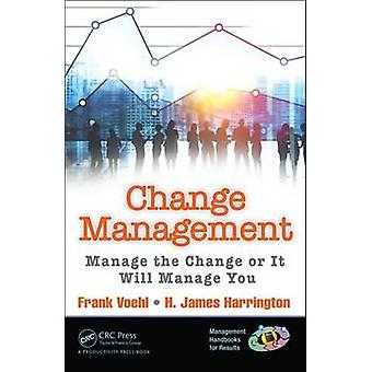 Change Management - Manage the Change or it Will Manage You by Frank V
