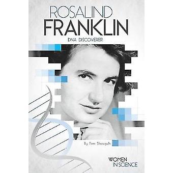 Rosalind Franklin - DNA Discoverer by Tom Streissguth - 9781532110429
