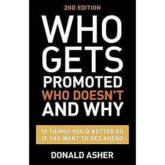 Who Gets Promoted - Who Doesn't - and Why - 10 Things You'd Better Do
