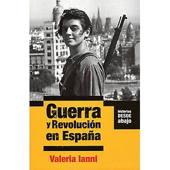 Guerra Y Revolucion En Espana by Valeria Ianni - 9781921235801 Book