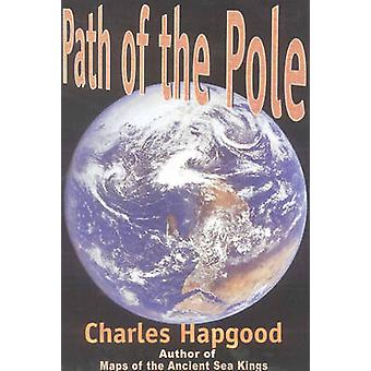 Path of the Pole - Cataclysmic Poleshift Geology by Charles H. Hapgood