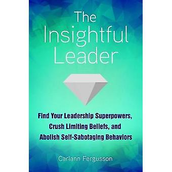 The Insightful Leader - Find Your Leadership Superpowers - Crush Limit