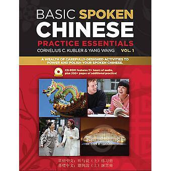 Fundamentele gesproken Chinese praktijk Essentials - v. 1 door Cornelius C. Kubler