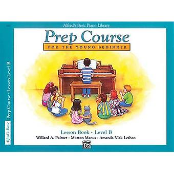 Alfred's Basic Piano Prep Course Lesson Book - Bk B - For the Young Be