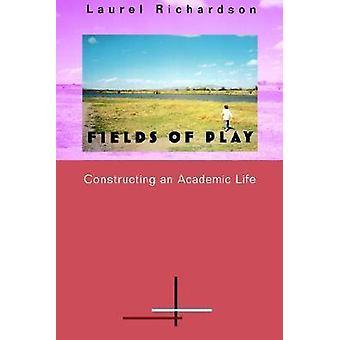 Fält av Play - konstruera en akademiska livet av Laurel Richardson-