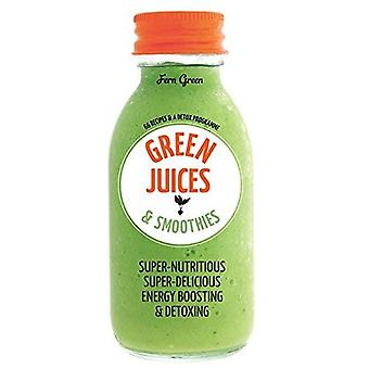 Green Juices & Smoothies: 66 recipes and a detox programme