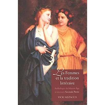 Les Femmes Et La Tradition Litteraire - Anthologie Du Moyen Age a Nos
