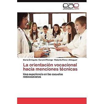 La Orientacion Vocacional Hacia Menciones Tecnicas by Carcini Pi Ango & Mar a. Enriqueta