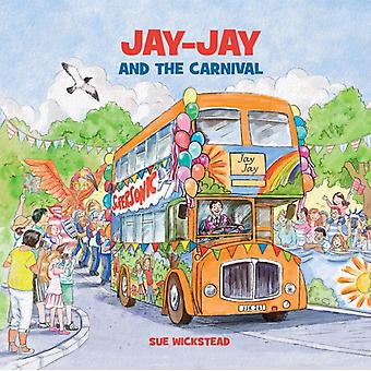 JayJay and the Carnival by Wickstead & Sue