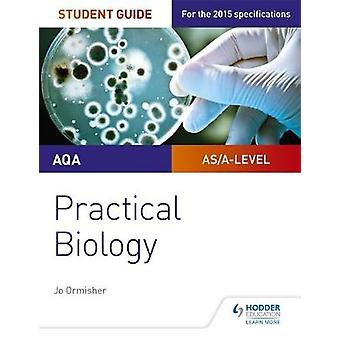 AQA Alevel Biology Student Guide Practical Biology by Pauline Lowrie