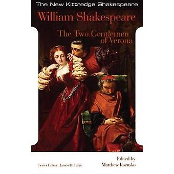 The Two Gentlemen of Verona by William Shakespeare & Edited by Matthew Kozusko & Edited by James H Lake