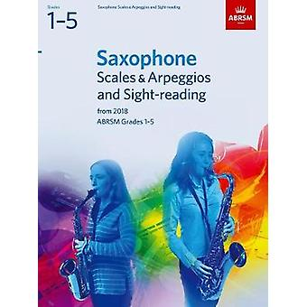 Saxophone Scales  Arpeggios and SightReading ABRSM Grades