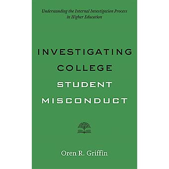 Investigating College Student Misconduct by Oren Griffin
