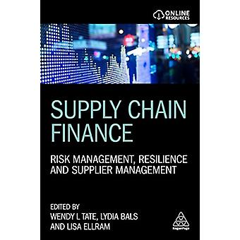 Supply Chain Finance Risk Management Resilience and Supplier Management by Bals & Lydia