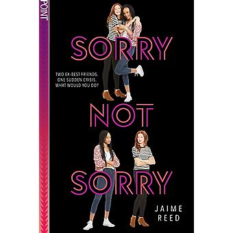 Sorry Not Sorry by Jaime Reed