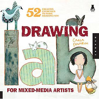 Drawing Lab for MixedMedia Artists 52 Creative Exercises to Make Drawing Fun by Sonheim & Carla