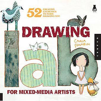 ミックスメディアアーティストのためのドローイングラボ 52 ソンハイム&カーラによる描画を楽しくするための創造的な演習