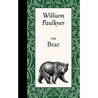 The Bear by William Faulkner - 9781429096225 Book