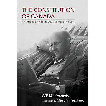 The Constitution of Canada - An Introduction to its Development and La