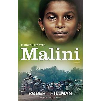 Malini - Through My Eyes by Robert Hillman - 9781743312551 Book