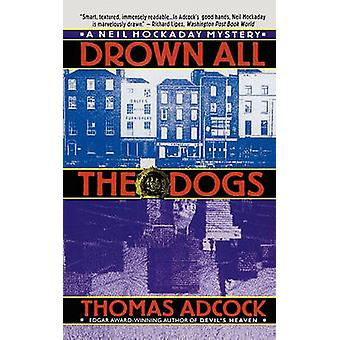 Drown All the Dogs by Adcock