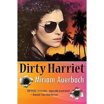 Dirty Harriet by Auerbach & Miriam