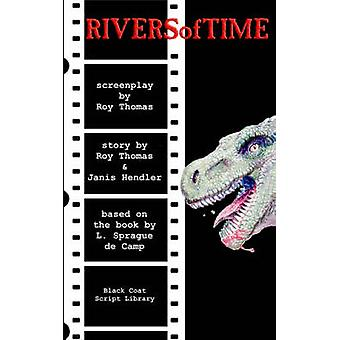 Rivers of Time The Screenplay by Thomas & Roy