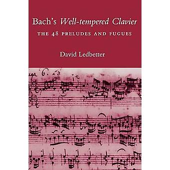 Bachs WellTempered Clavier The 48 Preludes and Fugues by Ledbetter & David
