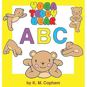 Yoga Teddy Bear A  B  C by Copham & K. M.
