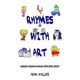 Rhymes with Art  Learn Cartooning the Fun Way by Wallace & Adam