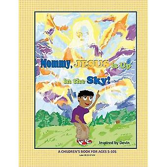 Mommy Jesus is Up in the Sky by Alexander & Frederick