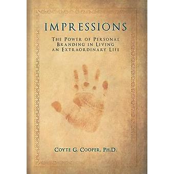 Intryck Kraften i personliga branding i att leva ett extraordinärt liv av Cooper & Coyte Gene