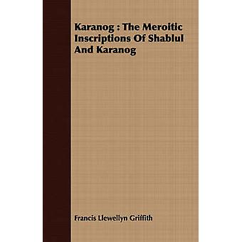Karanog  The Meroitic Inscriptions Of Shablul And Karanog by Griffith & Francis Llewellyn