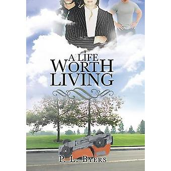 A Life Worth Living by Byers & P. L.