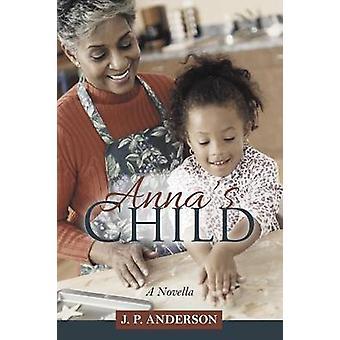 Annas Child door J P Anderson