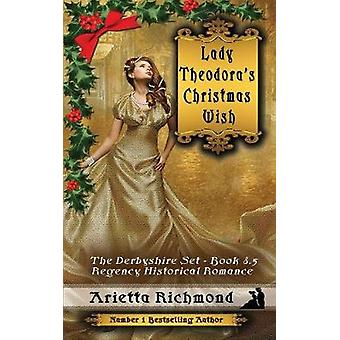 Lady Theodoras Christmas Wish Regency Historical Romance by Richmond & Arietta